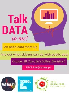 Talk Data to me - an open data meet-up 28  Oct 2014, 7pm Glorietta 5 Makati City