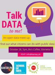 Talk Data to me - an open data meet-up 28  Oct 2014, 7pm Glorietta 5 Makati City